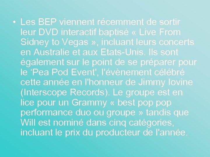• Les BEP viennent récemment de sortir leur DVD interactif baptisé « Live