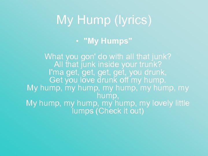 My Hump (lyrics) •