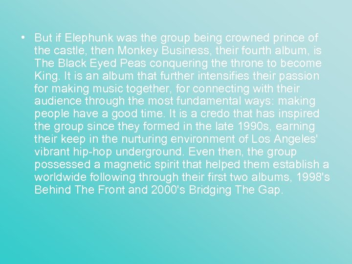 • But if Elephunk was the group being crowned prince of the castle,