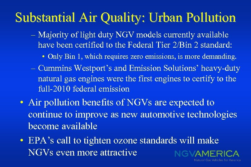 Substantial Air Quality: Urban Pollution – Majority of light duty NGV models currently available