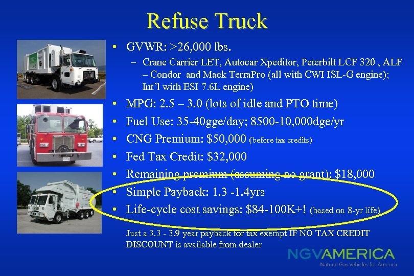 Refuse Truck • GVWR: >26, 000 lbs. – Crane Carrier LET, Autocar Xpeditor, Peterbilt