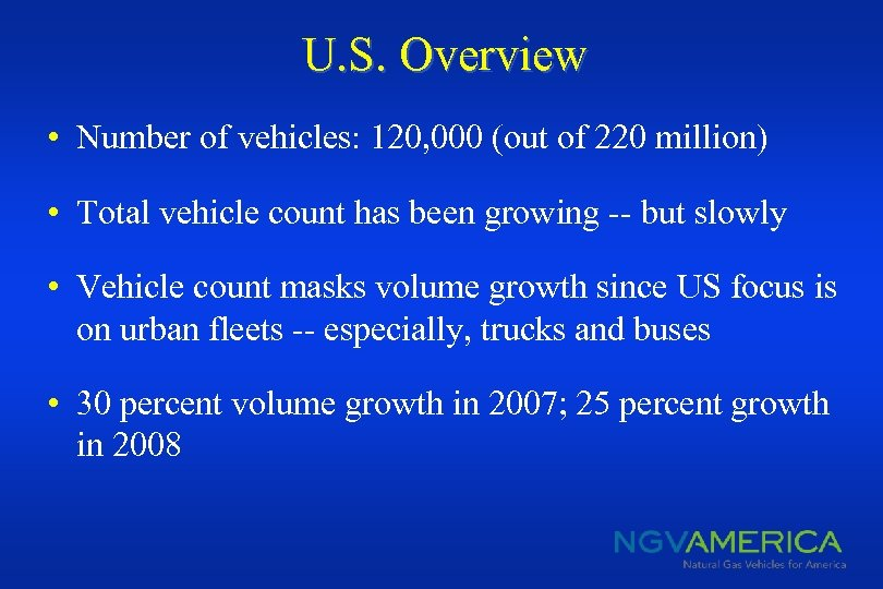 U. S. Overview • Number of vehicles: 120, 000 (out of 220 million) •