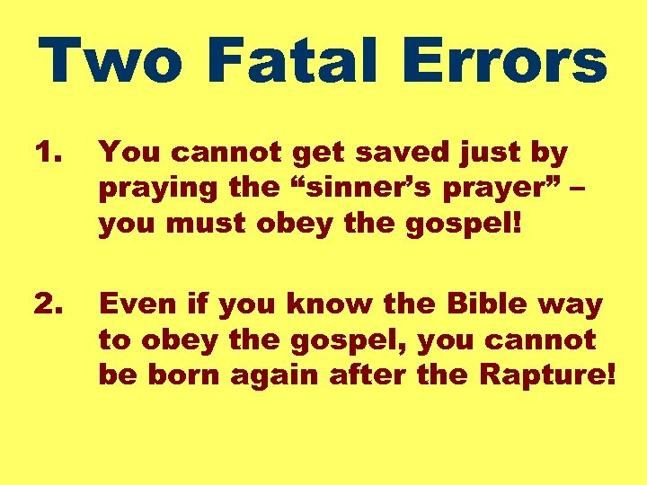 """Two Fatal Errors 1. You cannot get saved just by praying the """"sinner's prayer"""""""