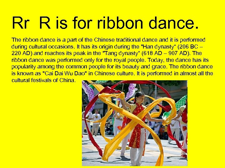 Rr R is for ribbon dance. The ribbon dance is a part of the