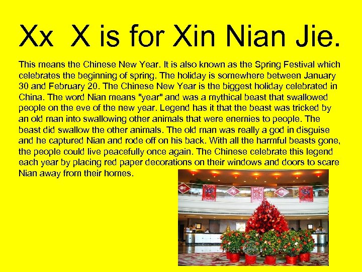 Xx X is for Xin Nian Jie. This means the Chinese New Year. It