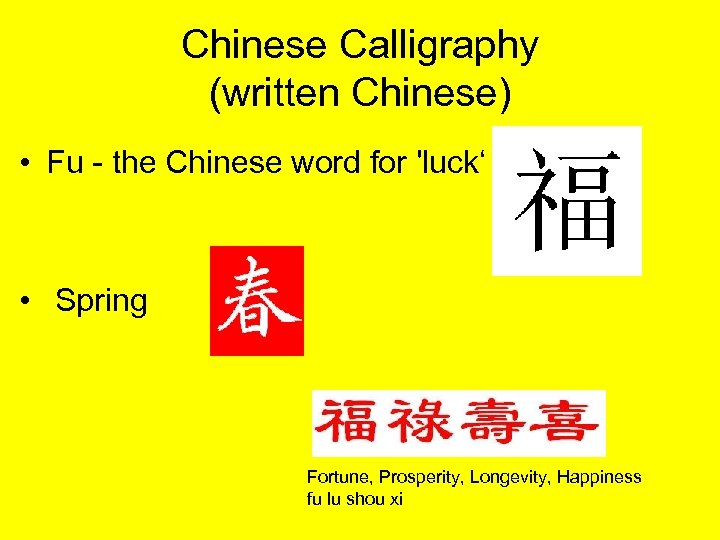 Chinese Calligraphy (written Chinese) • Fu - the Chinese word for 'luck' • Spring