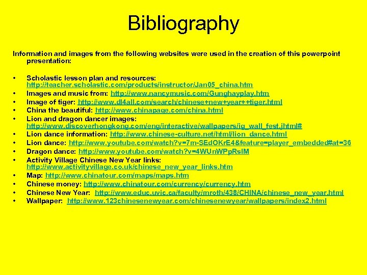 Bibliography Information and images from the following websites were used in the creation of