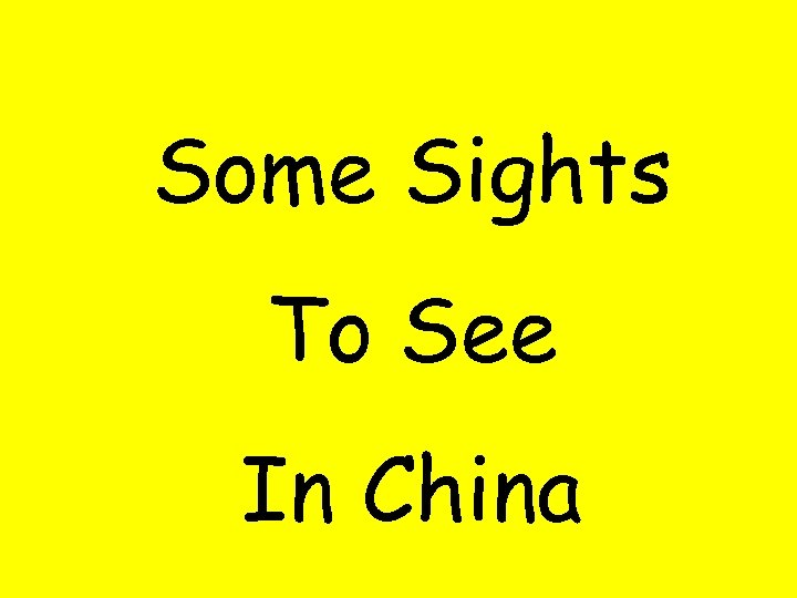 Some Sights To See In China