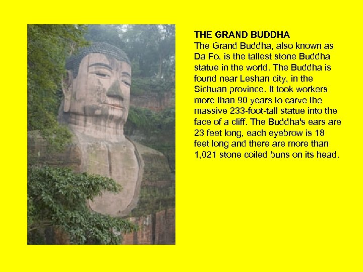THE GRAND BUDDHA The Grand Buddha, also known as Da Fo, is the tallest