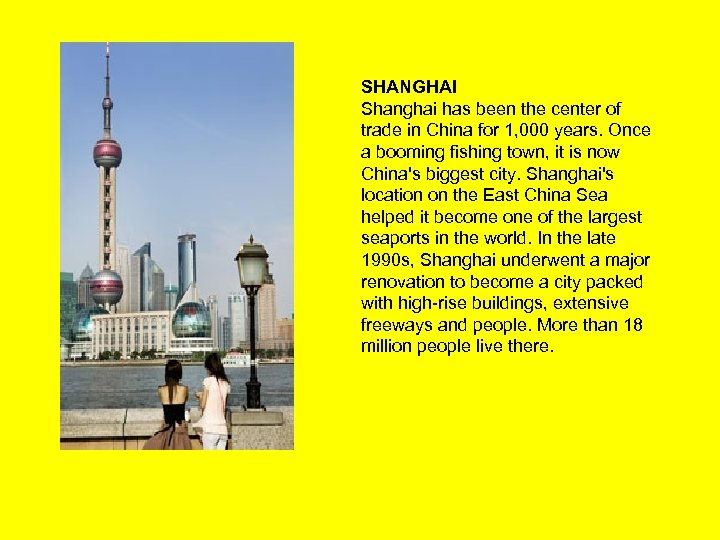 SHANGHAI Shanghai has been the center of trade in China for 1, 000 years.