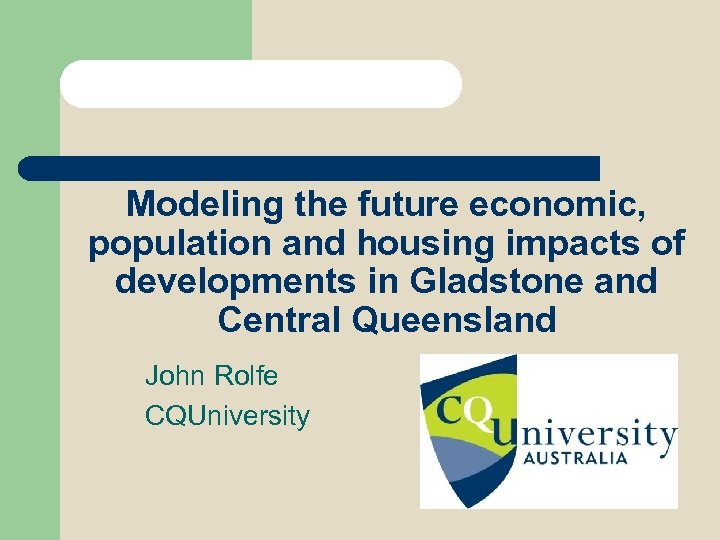 Modeling the future economic, population and housing impacts of developments in Gladstone and Central