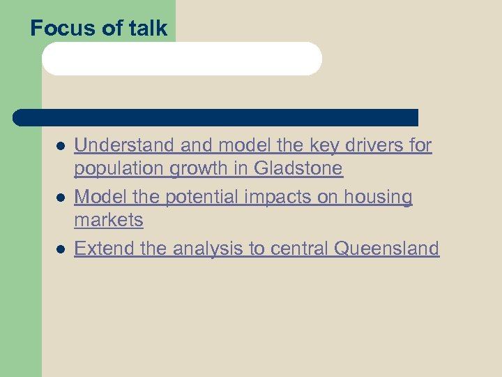 Focus of talk l l l Understand model the key drivers for population growth