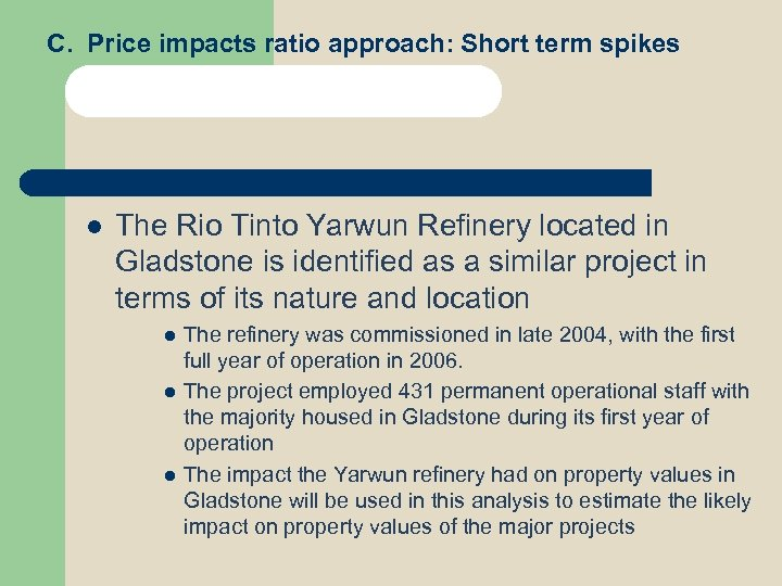 C. Price impacts ratio approach: Short term spikes l The Rio Tinto Yarwun Refinery