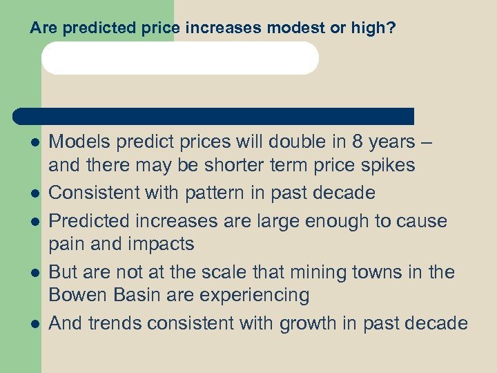 Are predicted price increases modest or high? l l l Models predict prices will