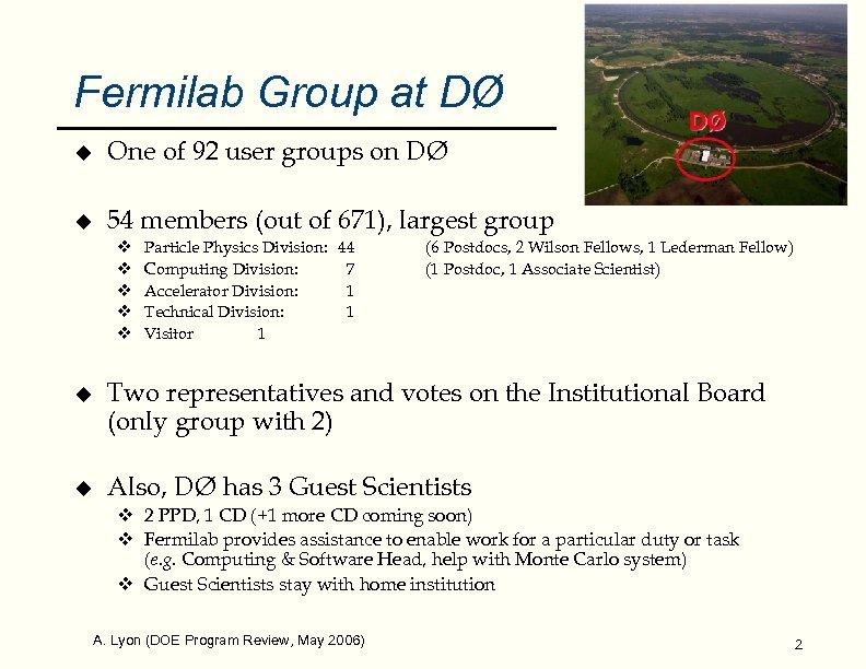 Fermilab Group at DØ u One of 92 user groups on DØ u 54