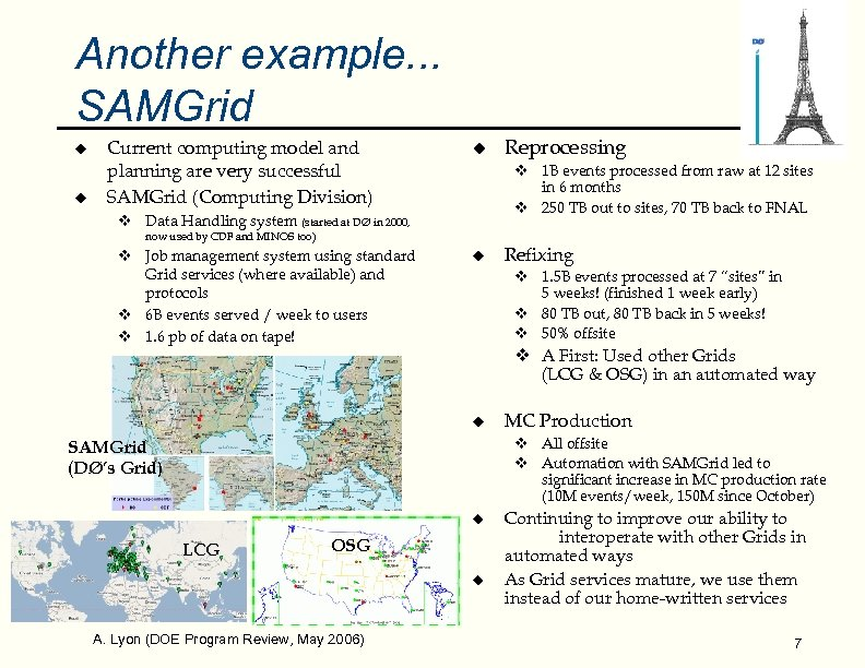 Another example. . . SAMGrid u u Current computing model and planning are very