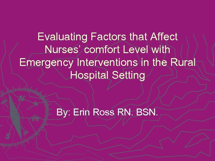 Evaluating Factors that Affect Nurses' comfort Level with Emergency Interventions in the Rural Hospital