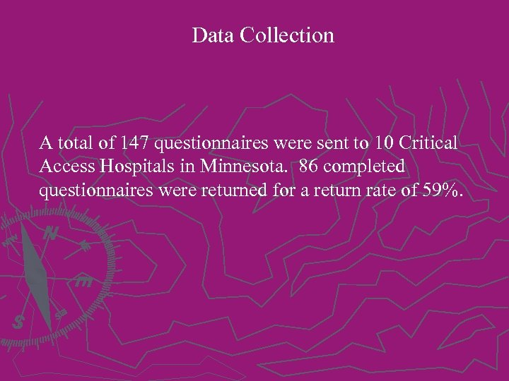 Data Collection A total of 147 questionnaires were sent to 10 Critical Access Hospitals