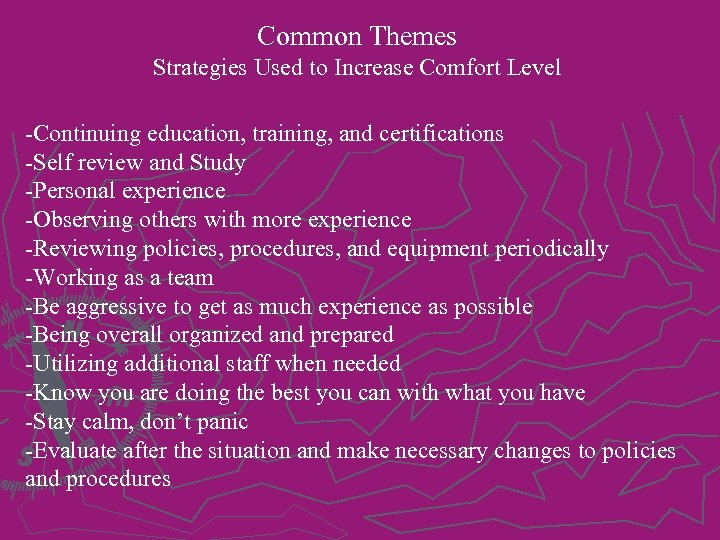 Common Themes Strategies Used to Increase Comfort Level -Continuing education, training, and certifications -Self