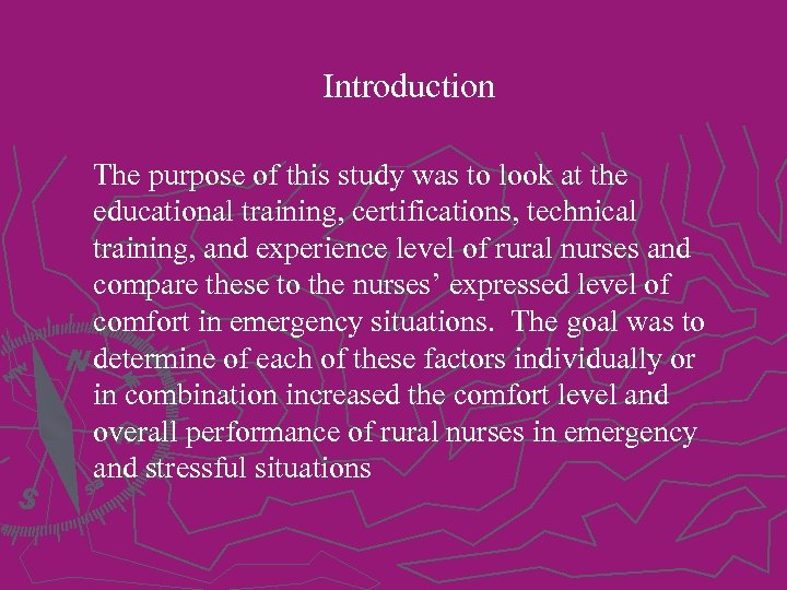 Introduction The purpose of this study was to look at the educational training, certifications,