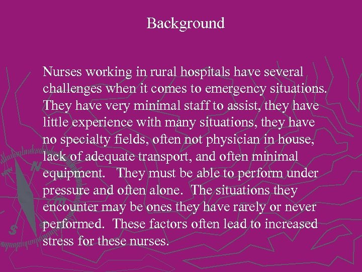 Background Nurses working in rural hospitals have several challenges when it comes to emergency