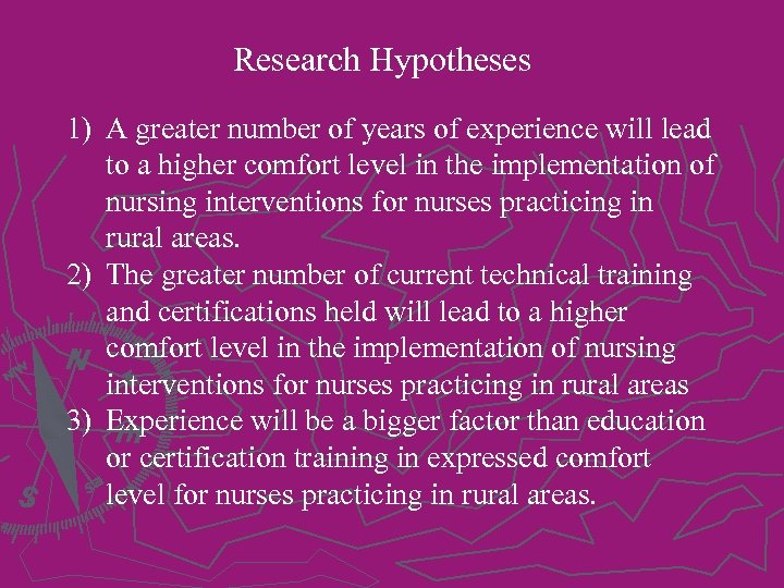 Research Hypotheses 1) A greater number of years of experience will lead to a