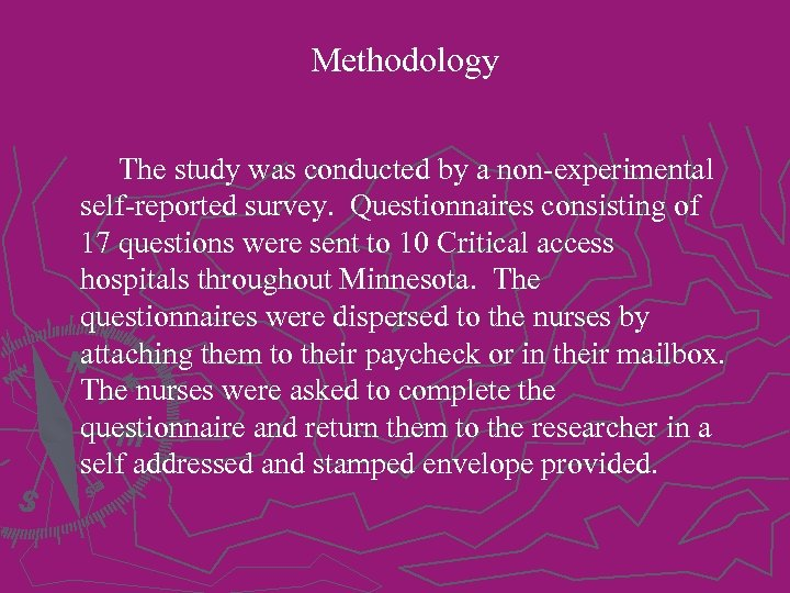 Methodology The study was conducted by a non-experimental self-reported survey. Questionnaires consisting of 17