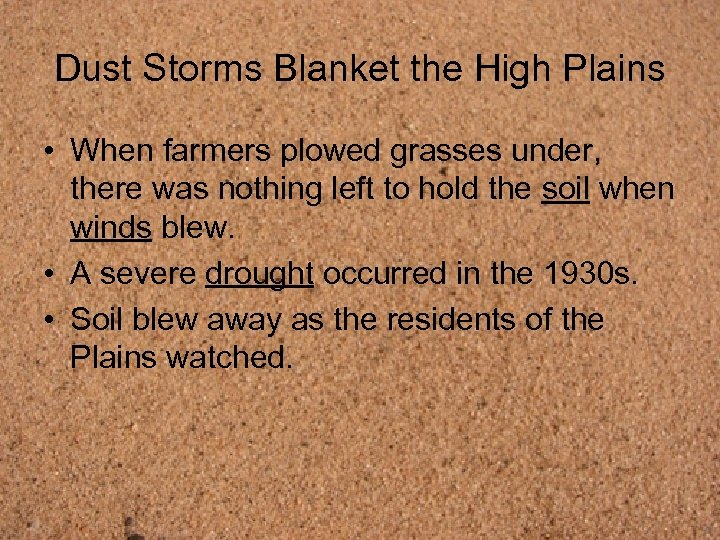 Dust Storms Blanket the High Plains • When farmers plowed grasses under, there was