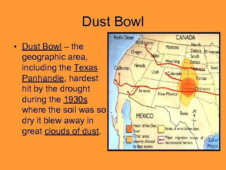 Dust Bowl • Dust Bowl – the geographic area, including the Texas Panhandle, hardest