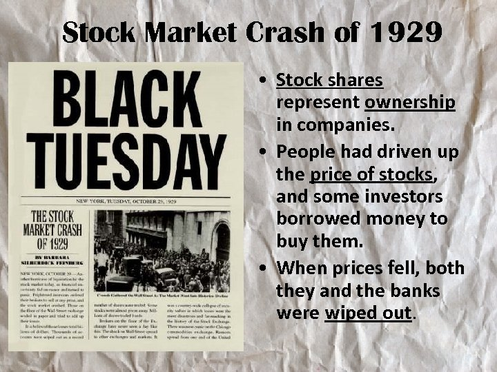 Stock Market Crash of 1929 • Stock shares represent ownership in companies. • People