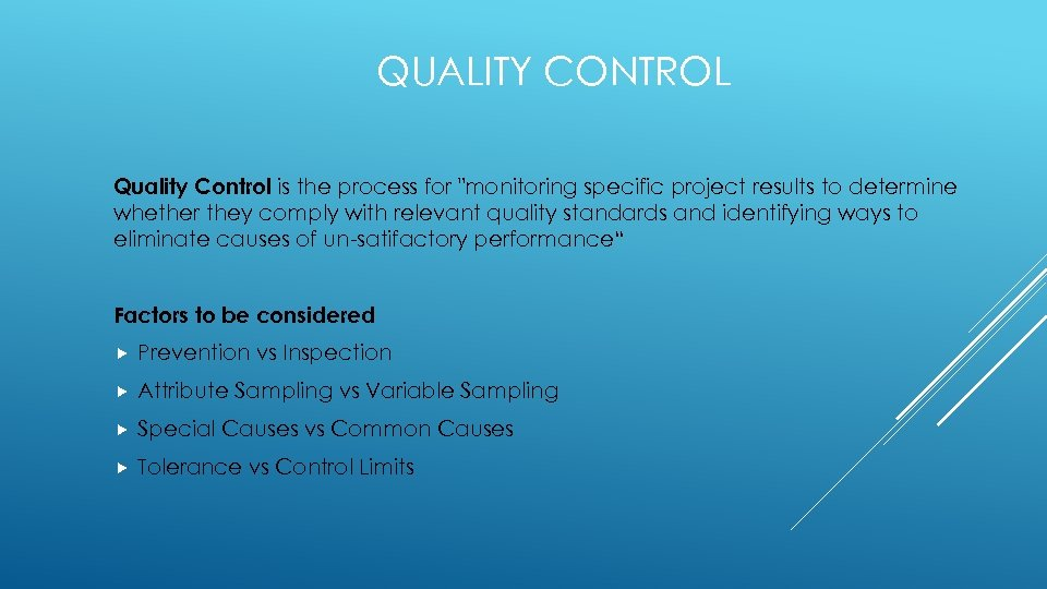 QUALITY CONTROL Quality Control is the process for