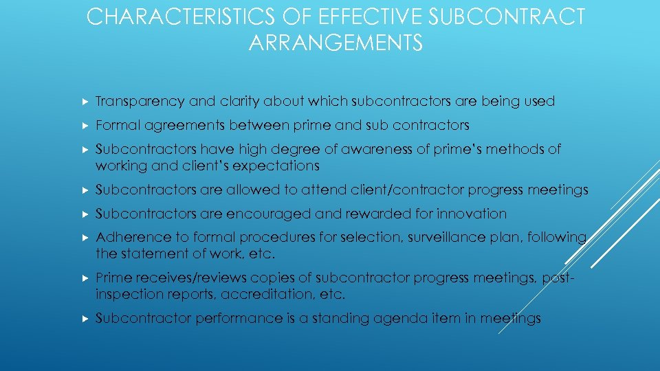 CHARACTERISTICS OF EFFECTIVE SUBCONTRACT ARRANGEMENTS Transparency and clarity about which subcontractors are being used