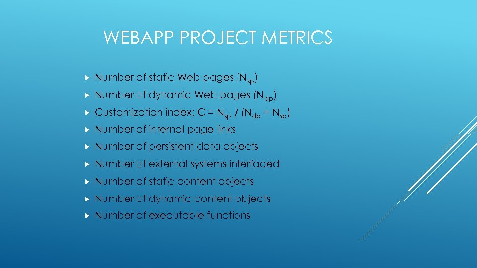 WEBAPP PROJECT METRICS Number of static Web pages (Nsp) Number of dynamic Web pages
