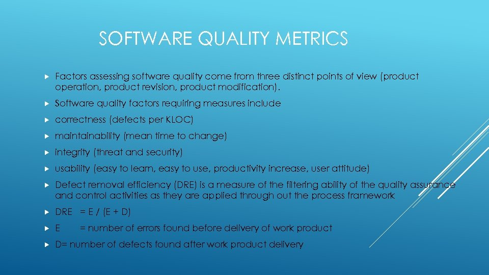 SOFTWARE QUALITY METRICS Factors assessing software quality come from three distinct points of view