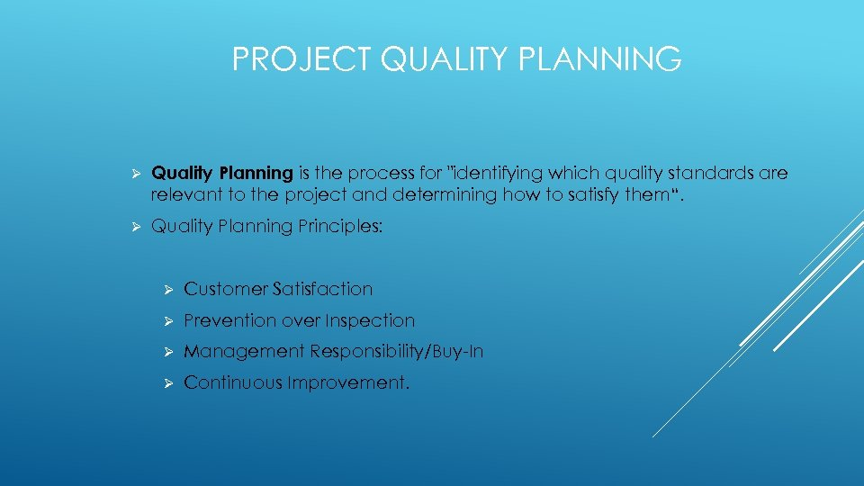 PROJECT QUALITY PLANNING Ø Quality Planning is the process for