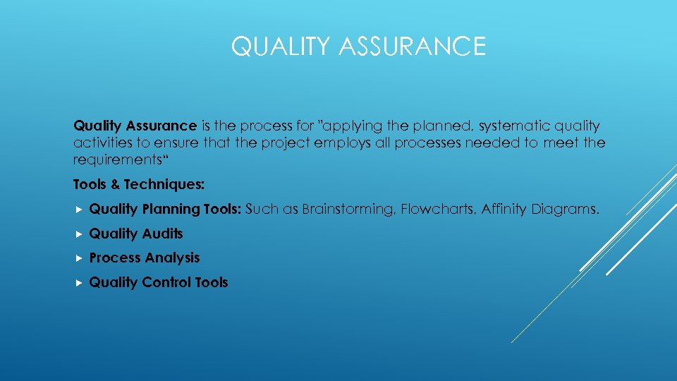 QUALITY ASSURANCE Quality Assurance is the process for