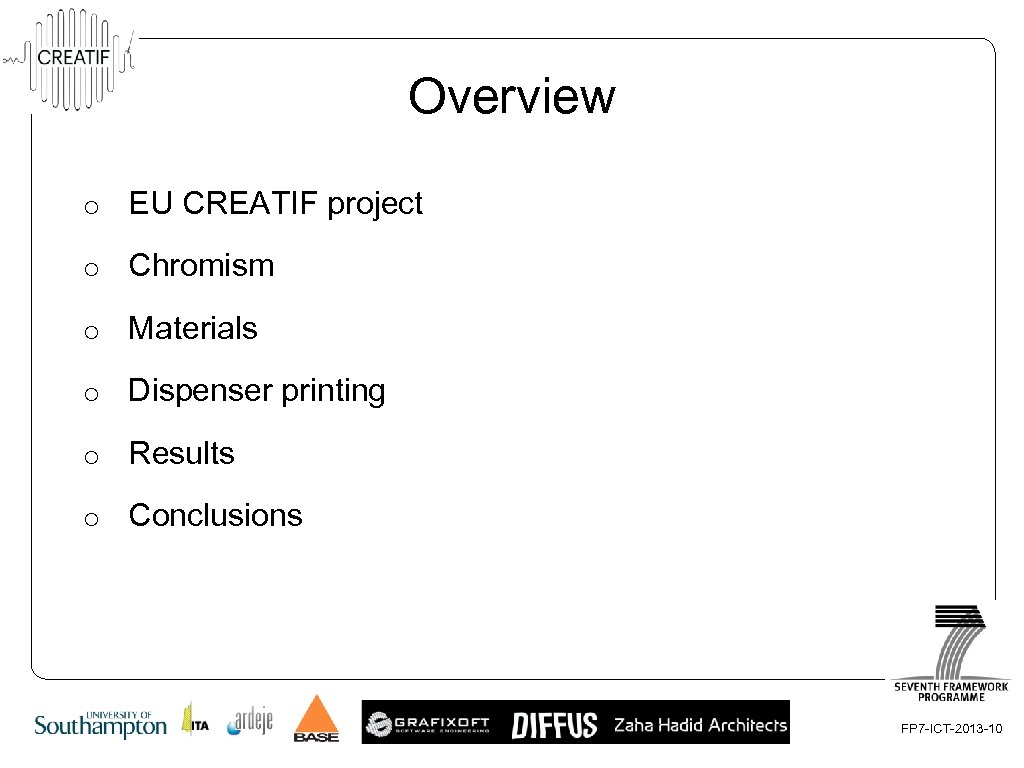 Overview o EU CREATIF project o Chromism o Materials o Dispenser printing o Results