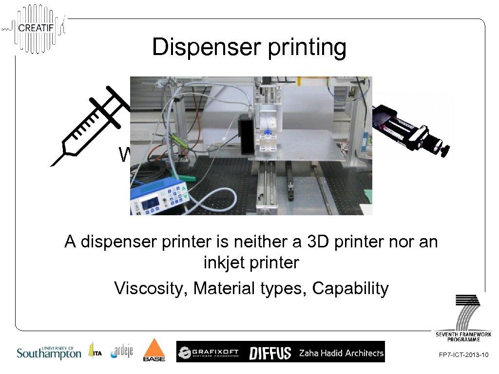 Dispenser printing What is a dispenser printer? A dispenser printer is neither a 3