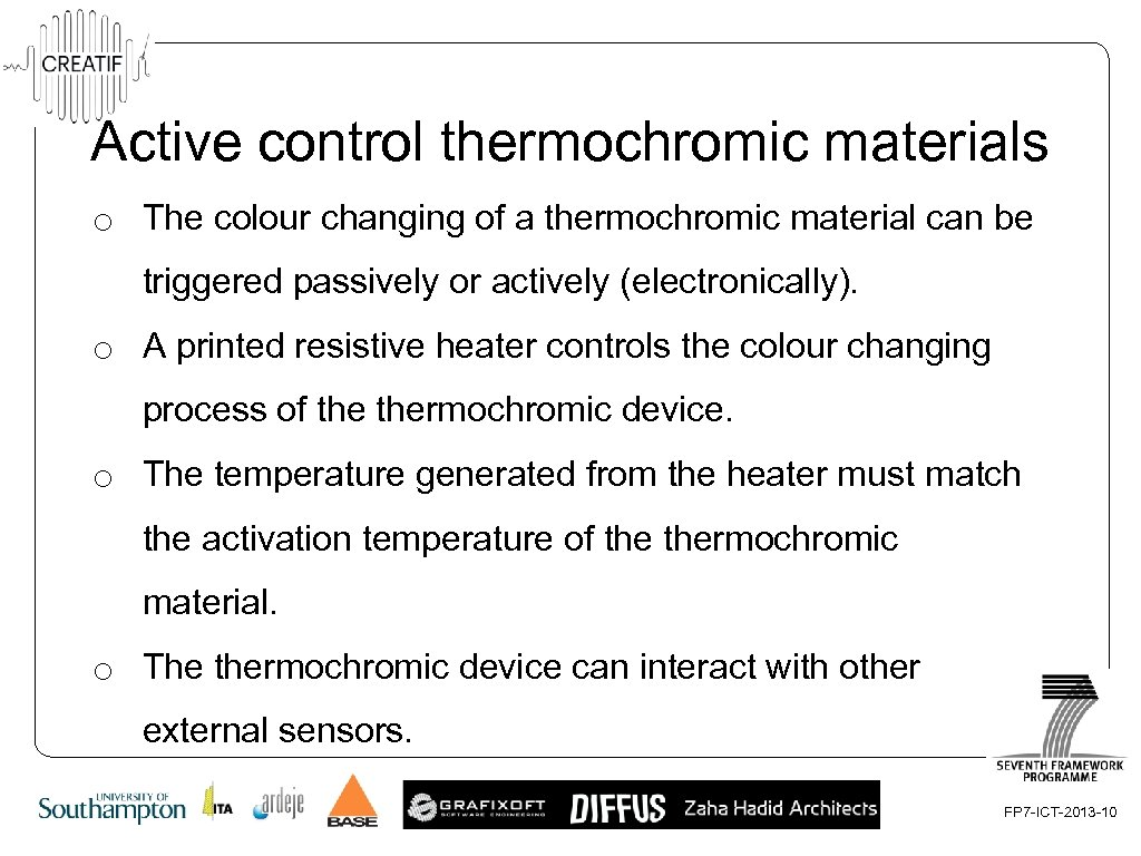 Active control thermochromic materials o The colour changing of a thermochromic material can be