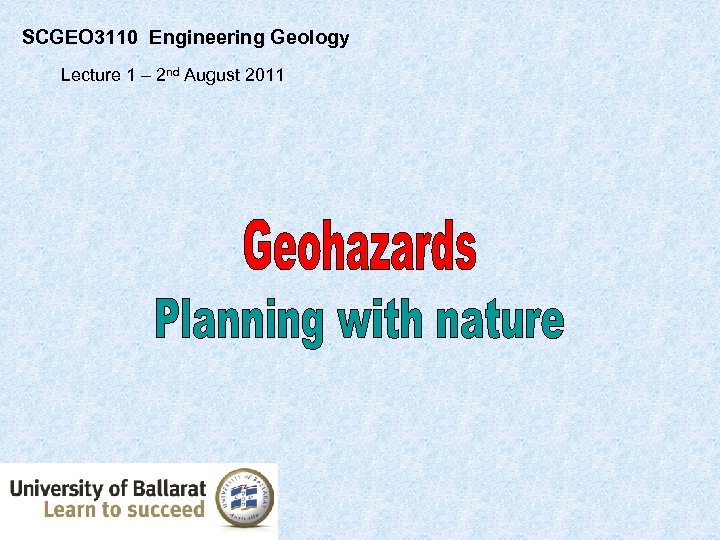 SCGEO 3110 Engineering Geology Lecture 1 – 2 nd August 2011