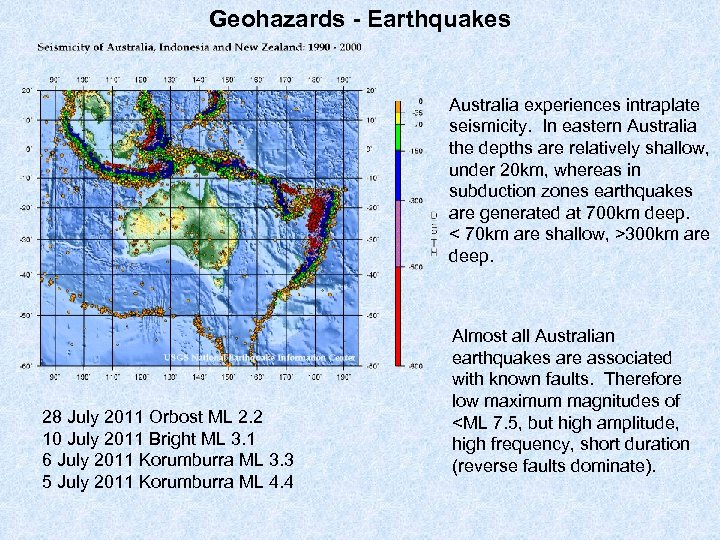 Geohazards - Earthquakes Australia experiences intraplate seismicity. In eastern Australia the depths are relatively