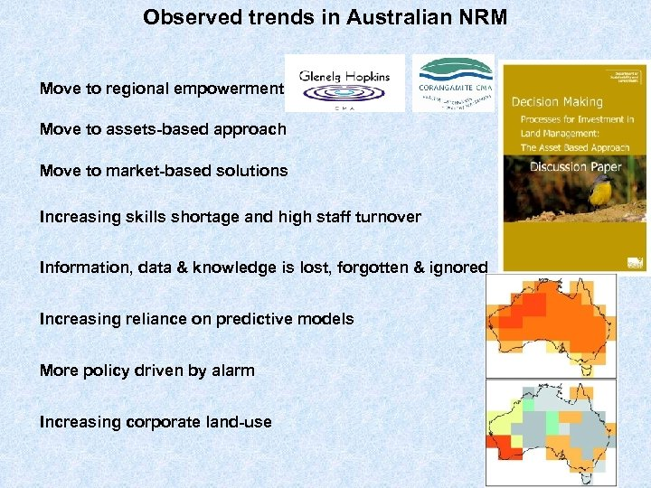 Observed trends in Australian NRM Move to regional empowerment Move to assets-based approach Move