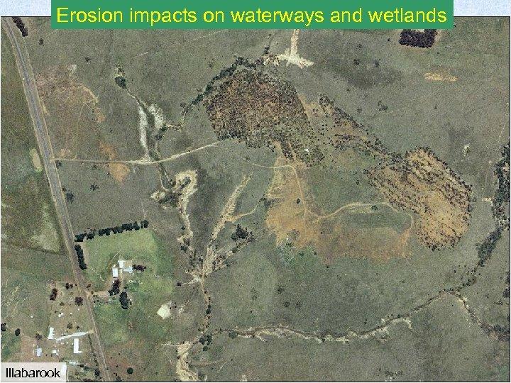 Erosion impacts on waterways and wetlands Illabarook