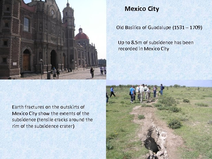 Mexico City Old Basilica of Guadalupe (1531 – 1709) Up to 8. 5 m