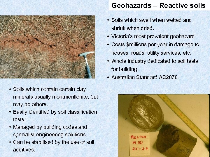 Geohazards – Reactive soils • Soils which swell when wetted and shrink when dried.