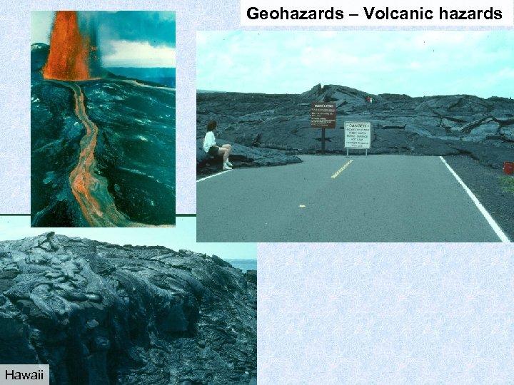 Geohazards – Volcanic hazards Hawaii