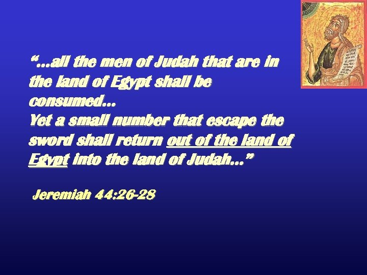 """…all the men of Judah that are in the land of Egypt shall be"