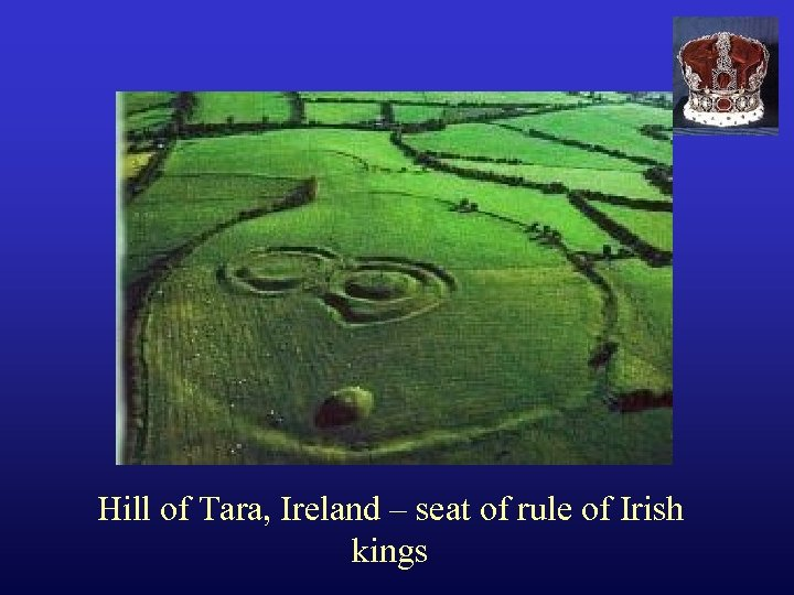 Hill of Tara, Ireland – seat of rule of Irish kings