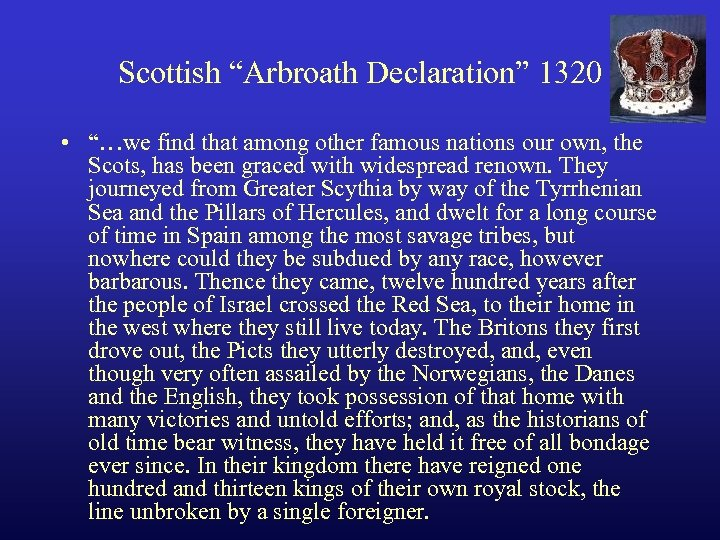 "Scottish ""Arbroath Declaration"" 1320 • ""…we find that among other famous nations our own,"