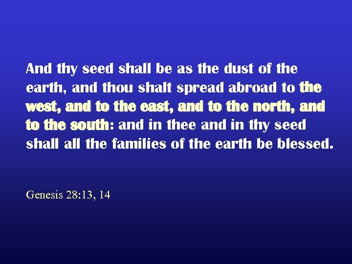 And thy seed shall be as the dust of the earth, and thou shalt